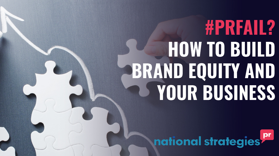 #PRFail? How To Build Brand Equity & Your Business
