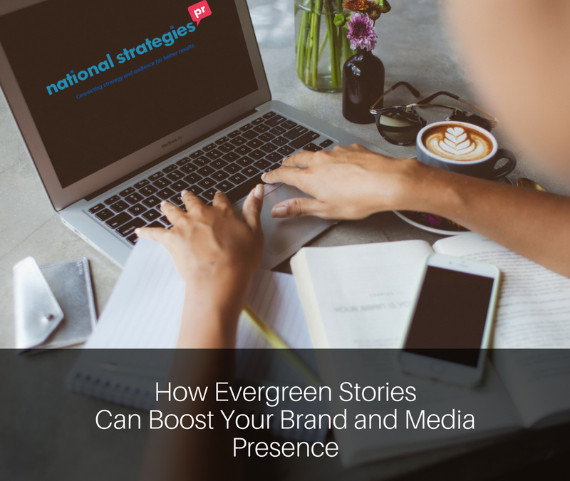 How Evergreen Stories Can Boost Your Brand and Media Presence